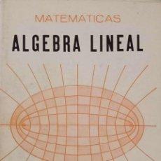 Libros de segunda mano de Ciencias: ÁLGEBRA LINEAL. Lote 189730508