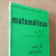 Livres d'occasion: MATEMATICAS PARA INGENIEROS Y ARQUITECTOS TECNICOS. TOMO II. CALCULO. J.A. MARIN TEJERIZO. 495 PP. Lote 189746162