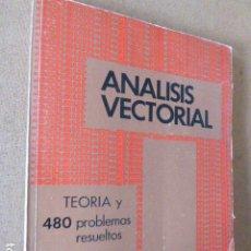 Libros de segunda mano de Ciencias: ANALISIS VECTORIAL. TEORIA Y 480 PROBLEMAS RESUELTOS. MURRAY R. SPIEGEL. MCGRAW-HILL, 1972. 222. Lote 189746726