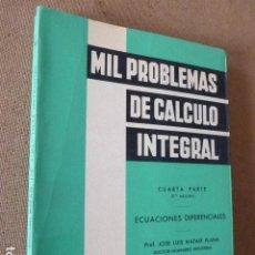 Libros de segunda mano de Ciencias: MIL PROBLEMAS DE CALCULO INTEGRAL. ECUACIONES DIFERENCIALES. 4ª PARTE. DOSSAT, 1967. 282 PP. Lote 189747231