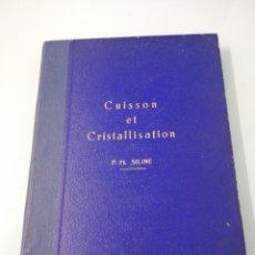 Libros de segunda mano de Ciencias: CUISSON ET CRISTALLISATION. P. M. SILINE. INDUSTRIA AZUCARERA. TRADUCIDO DEL RUSO EN 1959.. Lote 189963822