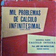 Libros de segunda mano de Ciencias: MIL PROBLEMAS DE CALCULO INFINITESIMAL. SEGUNDA PARTE. . Lote 189966947