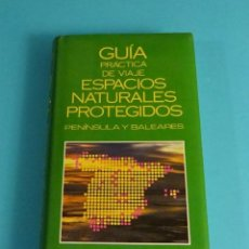 Livres d'occasion: GUÍA PRÁCTICA DE VIAJE. ESPACIOS NATURALES PROTEGIDOS. PENÍNSULA Y BALEARES. Lote 190016046