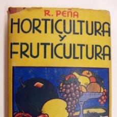 Libros de segunda mano: HORTICULTURA Y FRUTICULTURA. ROGELIO PEÑA. EDITOR JOSÉ MONTESÓ.SEGUNDA EDICIÓN. 1942. Lote 190035545