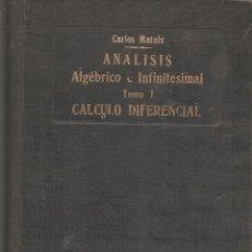 Libros de segunda mano de Ciencias: CALCULO DIFERENCIAL TOMO I. ANÁLISIS ALGÉBRICO E INFINITESIMAL -EDIC. 1942. Lote 190037653