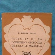 Libros de segunda mano: HISTÒRIA DE LA CONEIXENÇA GEOLÒGICA DE L'ILLA DE MALLORCA. Lote 190075966
