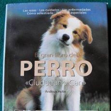 Livres d'occasion: EL GRAN LIBRO DEL PERRO - CIUDADANO CAN - ANDREAS HOFER - OCEANO AMBAR, 2003 - RAREZA -. Lote 190128475
