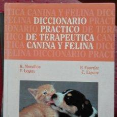 Libros de segunda mano: MORAILLON ET AL. DICCIONARIO PRÁCTICO DE TERAPÉUTICA CANINA Y FELINA. 1994. Lote 190147242