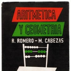 Libros de segunda mano de Ciencias: ARITMETICA Y GEOMETRIA I CURSO BACHILLERATO PLAN 1957 R. ROMERO - M. CABEZAS . Lote 190426190