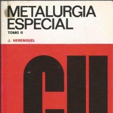 Libros de segunda mano de Ciencias: METALURGIA ESPECIAL. EL COBRE Y SUS ALEACIONES. TOMO II. J. HERENGUEL. . Lote 190544071