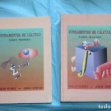 Libros de segunda mano de Ciencias: FUNDAMENTOS DE CALCULO, PRIMERA Y SEGUNDA PARTE, EMILIO SUAREZ, JORGE JIMENEZ, 1995. Lote 190619890