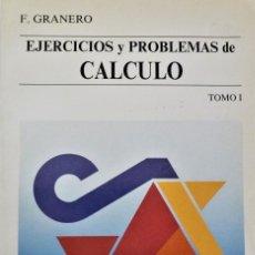 Libros de segunda mano de Ciencias: EJERCICIOS Y PROBLEMAS DE CALCULO - F. GRANERO - TEBAR FLORES - DOS TOMOS. Lote 190634478
