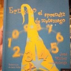 Libros de segunda mano de Ciencias: ERNESTO EL APRENDIZ DE MATEMAGO - JOSE MUÑOZ SANTONJA - NIVOLA. Lote 190652565