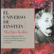 Libros de segunda mano de Ciencias: MICHIO KAKU : EL UNIVERSO DE EINSTEIN (BOSCH, 2005) . Lote 190754587