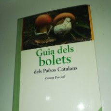 Libros de segunda mano: RAMON PASCUAL, GUÍA DELS BOLETS DELS PAISOS CATALANS. Lote 190884976