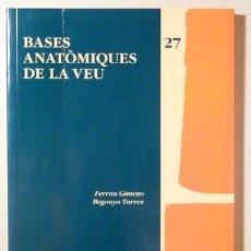 Libros de segunda mano: GIMENO, FERRAN - TORRES, BEGONYA - BASES ANATÒMIQUES DE LA VEU - BARCELONA 1995. Lote 190910362