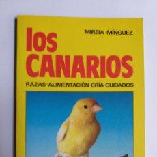 Libros de segunda mano: LOS CANARIOS RAZAS ALIMENTACIÓN CRÍA CUIDADOS . MIREIA MÍNGUEZ . . MASCOTAS PERROS ANIMALES. Lote 190976861
