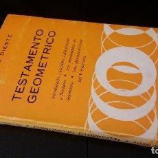 Libros de segunda mano de Ciencias: 1975 - RAFAEL DIESTE - TESTAMENTO GEOMÉTRICO. INTRODUCCIÓN A EUCLIDES, LOBATCHEVSKI Y RIEMANN, ETC. Lote 190992477