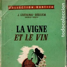 Libros de segunda mano: LOUSTAUNAU : LA VIGNE ET LE VIN (MONTSOURIS, 1946) VINO - VITICULTURA . Lote 191106125