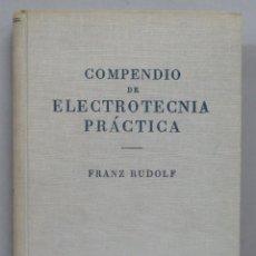 Libros de segunda mano de Ciencias: COMPENDIO DE ELECTROTECNIA PRACTICA. RUDOLF. Lote 191136421
