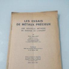 Libros de segunda mano de Ciencias: LES ESSAIS DE MÉTAUX PRÉCIEUX. PIERRE BELLAMY. UNE NOUVELLE MÉTHODE DE DOSAGE DE L'ARGENT. 1947.. Lote 191163197