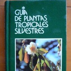 Libros de segunda mano: GUÍA DE PLANTAS TROPICALES SILVESTRES. Lote 191163906