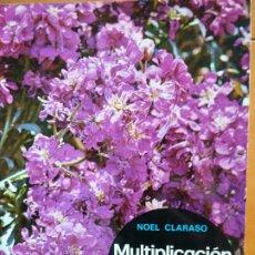 Libros de segunda mano: MULTIPLICACION DE LAS PLANTAS DE JARDIN. Lote 191167413