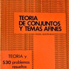 Libros de segunda mano de Ciencias: TEORÍA DE CONJUNTOS Y TEMAS AFINES - MCGRAW-HILL - SEYMOUR / LYPSCHUTZ - SERIE SCHAUM. Lote 191173847