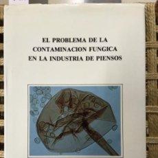 Libros de segunda mano: EL PROBLEMA DE LA CONTAMINACION FUNGICA EN LA INDUSTRIA DE PIENSOS, GIRALT, JAVIERRE, PIÑOL Y RAMALL. Lote 191188743