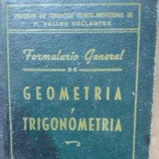 Libros de segunda mano de Ciencias: FORMULARIO GENERAL DE GEOMETRIA Y TRIGONOMETRIA,. Lote 191205148
