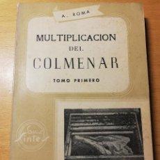 Libros de segunda mano: MULTIPLICACIÓN DEL COLMENAR. TOMO PRIMERO (A. ROMA FÁBREGA). Lote 191213952