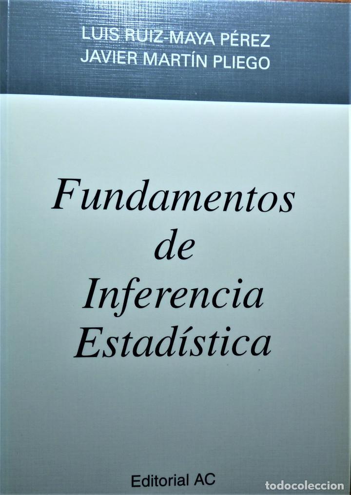 FUNDAMENTOS DE INFERENCIA ESTADISTICA - MARTÍN PLIEGO / RUÍZ MAYA - AC (Libros de Segunda Mano - Ciencias, Manuales y Oficios - Física, Química y Matemáticas)