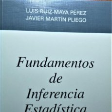 Libros de segunda mano de Ciencias: FUNDAMENTOS DE INFERENCIA ESTADISTICA - MARTÍN PLIEGO / RUÍZ MAYA - AC. Lote 191219121