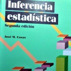Libros de segunda mano de Ciencias: INFERENCIA ESTADISTICA - JOSE MIGUEL CASAS SANCHEZ - CENTRO DE ESTUDIOS RAMÓN ARECES. Lote 191219840