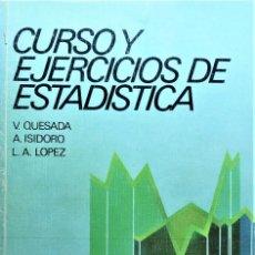 Libros de segunda mano de Ciencias: CURSO Y EJERCICIOS DE ESTADÍSTICA - V. QUESADA - ALHAMBRA. Lote 191220636