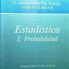Libros de segunda mano de Ciencias: ESTADISTICA I: PROBABILIDAD - LUIS RUIZ-MAYA / JAVIER MARTIN-PLIEGO- AC. Lote 191222967