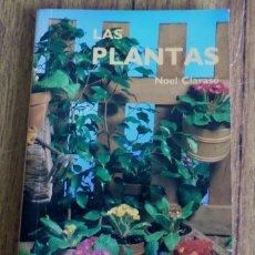 Libros de segunda mano: LAS PLANTAS - SU CUIDADO DURANTE LOS MESES DEL AÑO - NOEL CLARASO . Lote 191229987