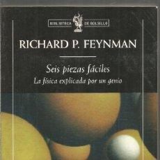 Libros de segunda mano de Ciencias: RICHARD P. FEYNMAN. SEIS PIEZAS FACILES. LA FISICA EXPLICADA POR UN GENIO. CRITICA. Lote 191265907