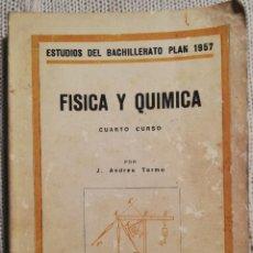 Libros de segunda mano de Ciencias: FÍSICA Y QUIMICA - CUARTO CURSO DE BACHILLER PLAN 1957 - EDICIÓN DE 1966. Lote 191288208
