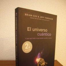Libros de segunda mano de Ciencias: BRIAN COX & JEFF FORSHAW: EL UNIVERSO CUÁNTICO (DEBATE, 2014) MUY BUEN ESTADO. Lote 191290303