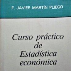 Libros de segunda mano de Ciencias: CURSO PRACTICO DE ESTADISTICA ECONOMICA - JAVIER MARTIN-PLIEGO LOPEZ - AC. Lote 222775490