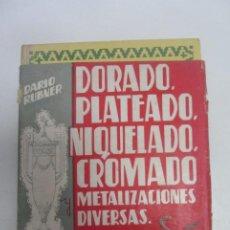 Libros de segunda mano de Ciencias: MÉTODO MODERNOS Y PRÁCTICOS DE DORADO,PLATEADO,NIQUELADO Y METALIZACIONES DIVERSAS CROMADO. CS208. Lote 191335716
