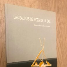 Libros de segunda mano: LAS SALINAS DE POZA DE LA SAL - EDUARDO SÁIZ ALONSO. Lote 191383098