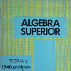 Libros de segunda mano de Ciencias: ÁLGEBRA SUPERIOR - MCGRAW-HILL - MURRAY R. SPIEGEL - SERIE SCHAUM. Lote 191388138