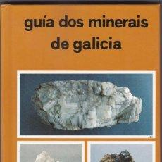 Livres d'occasion: GUIA DOS MINERAIS DE GALICIA. JUAN CARLOS MIRRE. EDITORIAL GALAXIA (1990). Lote 191411471