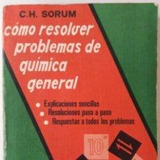 Libros de segunda mano de Ciencias: PROBLEMAS RESUELTOS QUÍMICA GENERAL. C. H. SORUM. EDITORIAL PARANINFO. Lote 191693316