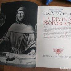Libros de segunda mano de Ciencias: LUCA PACIOLI - LA DIVINA PROPORCIÓN - LOSADA 1959 2ª ED.. Lote 191729741