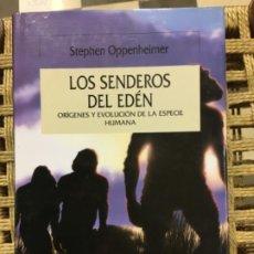 Libros de segunda mano: LOS SENDEROS DEL EDEN, ORIGENES Y EVOLUCION DE LA ESPECIE HUMANA, STEPHEN OPPENHEIMER. Lote 191811468