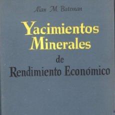 Livres d'occasion: YACIMIENTOS MINERALES DE RENDIMIENTO ECONÓMICO. OMEGA. 1968. Lote 191860932
