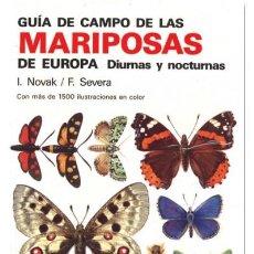 Libros de segunda mano: GUÍA DE CAMPO DE LAS MARIPOSAS DE EUROPA DIURNAS Y NOCTURNAS. I. NOVAK - F. SEVERA. Lote 191877580